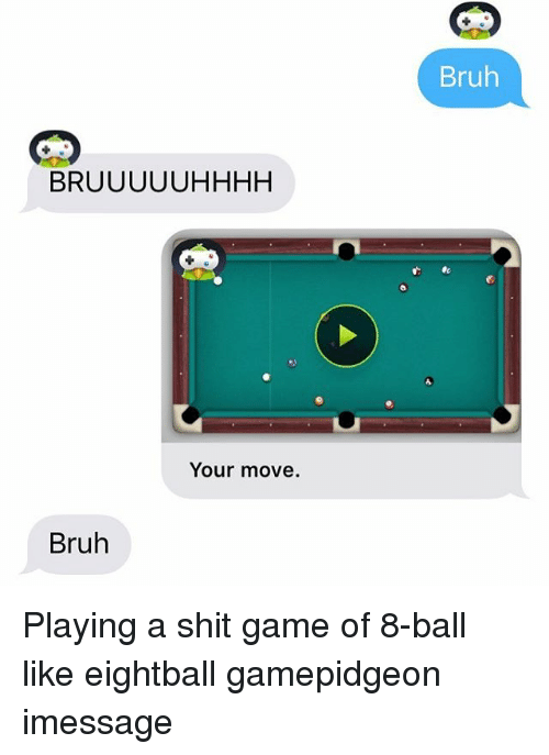 BRUUUUUHHHH Your Move Bruh Bruh Playing a Shit Game of 8-Ball Like