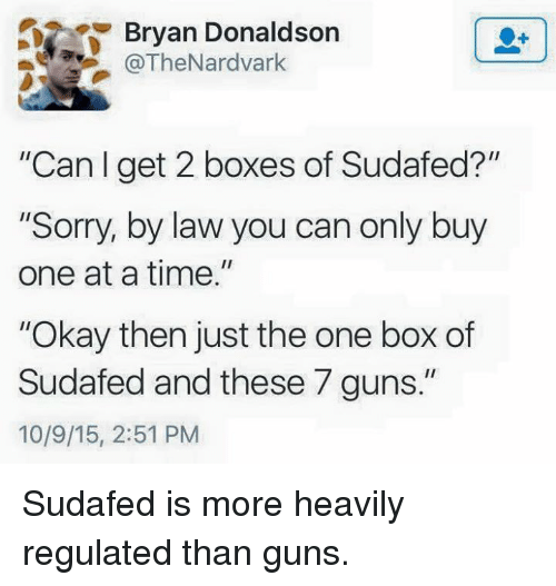 Guns, Sorry, and Okay: Bryan Donaldson @TheNardvark Can I get 2 boxes