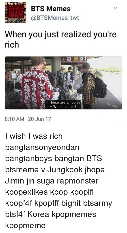 BTS Memes MEMES When You Just Realized You're Rich These Are All