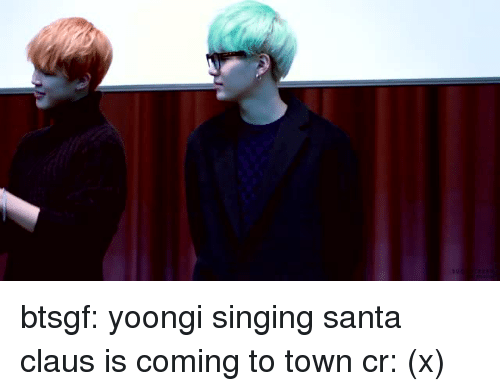 Santa Claus, Singing, and Tumblr: btsgf:  yoongi singing santa claus is coming to town cr: (x)