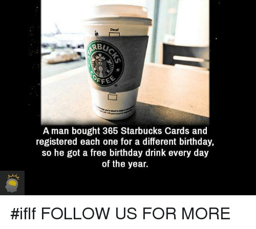 Bu AFE a Man Bought 365 Starbucks Cards and Registered Each One for