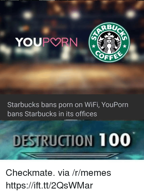 Anaconda, Memes, and Starbucks: BUC  OFFE  Starbucks bans porn on WiFi, YouPorn  bans Starbucks in its offices  DESTRUCTION 100 Checkmate. via /r/memes https://ift.tt/2QsWMar