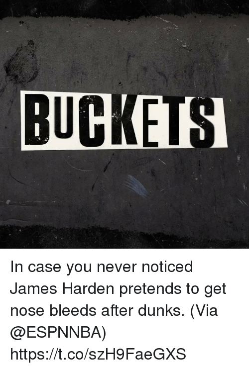 Sizzle: BUCKEIS In case you never noticed James Harden pretends to get nose bleeds after dunks.  (Via @ESPNNBA)   https://t.co/szH9FaeGXS