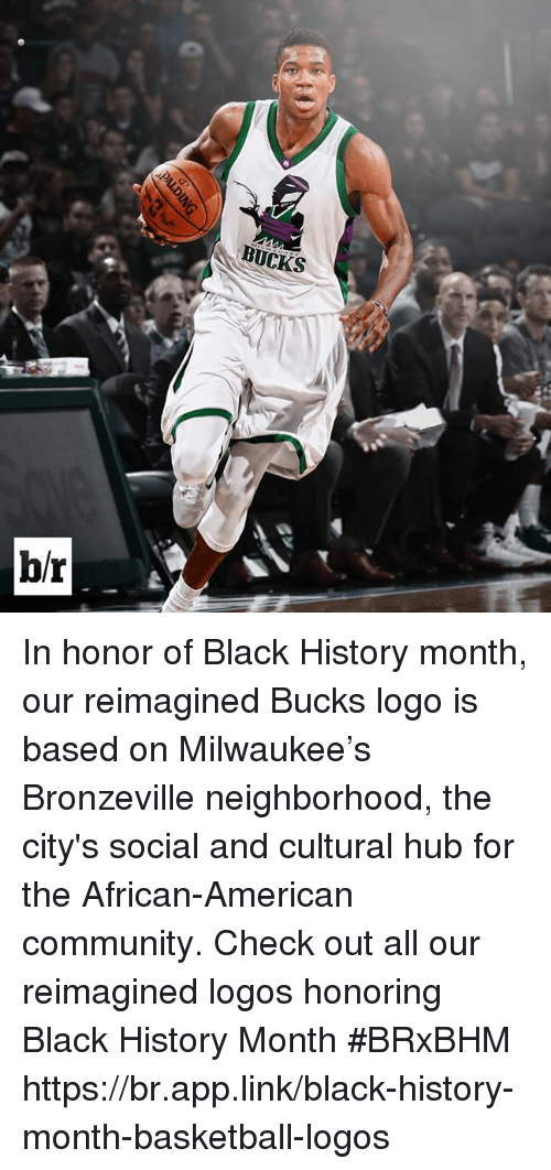 Basketball, Black History Month, and Community: BUCKS  b/r In honor of Black History month, our reimagined Bucks logo is based on Milwaukee's Bronzeville neighborhood, the city's social and cultural hub for the African-American community.  Check out all our reimagined logos honoring Black History Month #BRxBHM https://br.app.link/black-history-month-basketball-logos