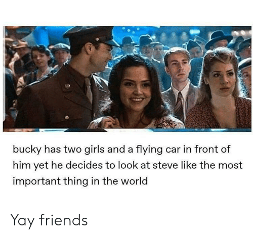 Friends, Girls, and World: bucky has two girls and a flying car in front of  him yet he decides to look at steve like the most  important thing in the world Yay friends