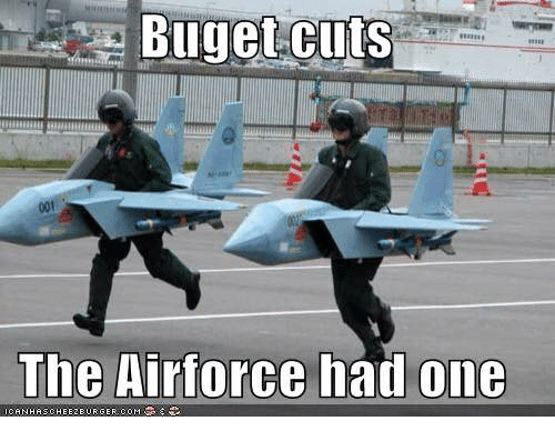budget cuts the airforce had one canhascheezeurger co m 6599653 budget cuts the airforce had one canhascheezeurger co m meme on,Funny Airplane Memes Budget Cuts