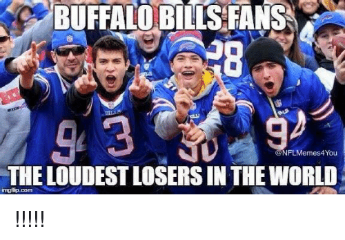 Nfl, Buffalo Bills, and Buffalo: BUFFALO BILLS FANSN  @NFLMemes4You  THE LOUDESTLOSERSIN THE WORLD !!!!!