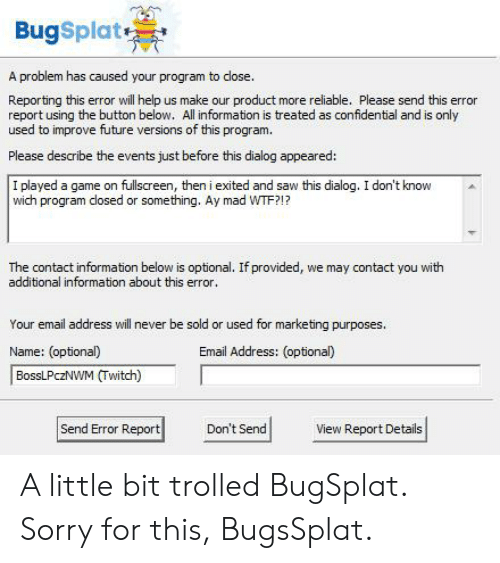 BugSplat a Problem Has Caused Your Program to Close Reporting This