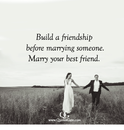 Build A Friendship Before Marrying Someone Marry Your Best Friend