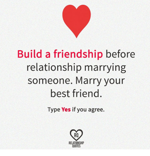 Build A Friendship Before Relationship Marrying Someone Marry Your