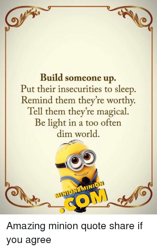 Build Someone Up Put Their Insecurities to Sleep Remind Them