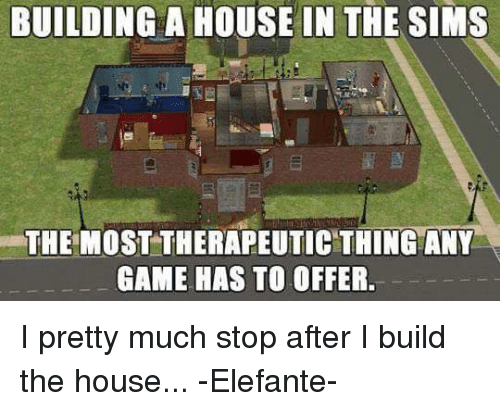 Memes, The Sims, And Game: BUILDING A HOUSE IN THE SIMS THE MOST