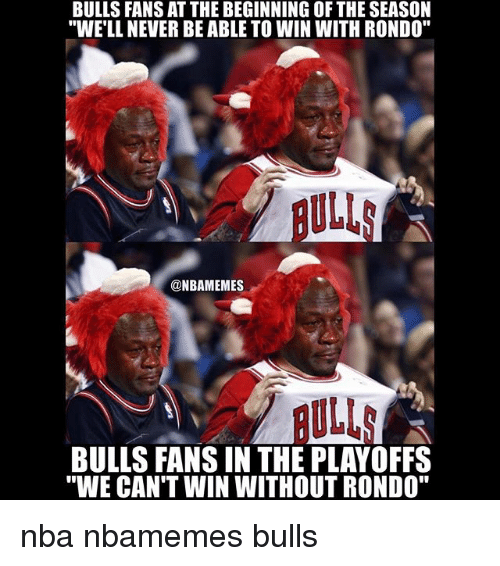 "Basketball, Nba, and Sports: BULLS FANS AT THE BEGINNING OF THE SEASON  ""WELL NEVER BE ABLE TO WIN WITH RONDO""  ULL  @NBAMEMES  ULL  ""WE CAN'T WIN WITHOUT RONDO"" nba nbamemes bulls"