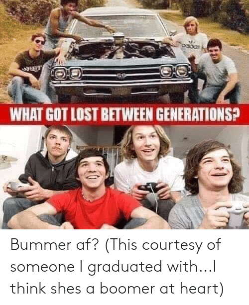 Af, Heart, and Terrible Facebook: Bummer af? (This courtesy of someone I graduated with...I think shes a boomer at heart)