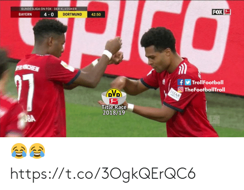 Memes, Race, and Bayern: BUNDESLIGA ON FOX DER KLASSIKER  FOX  BAYERN  4-0  DORTMUND  42:50  fTrollFootball  O TheFootballTroll  DVD  Title Race  2018/19 😂😂 https://t.co/3OgkQErQC6
