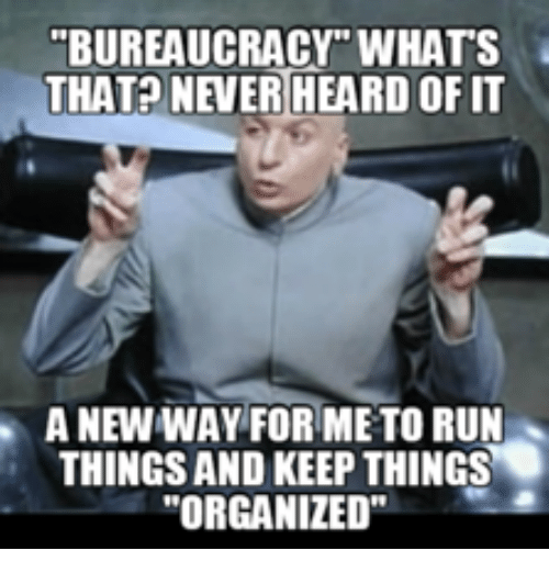 bureaucracy whats that never heard of it a newway for 16243746 ✅ 25 best memes about bureaucracy meme bureaucracy memes,Whats The Latest Meme