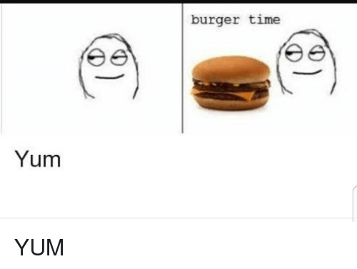 Time, Yum, and Burger: burger time  Yum
