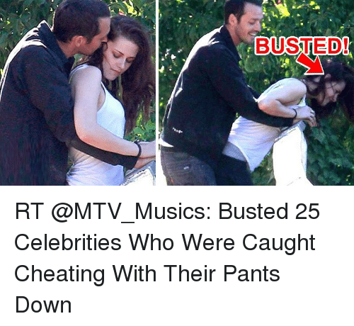 BUSTED RT Busted Celebrities Who Were Caught Cheating With - 25 cheaters busted in the best way ever