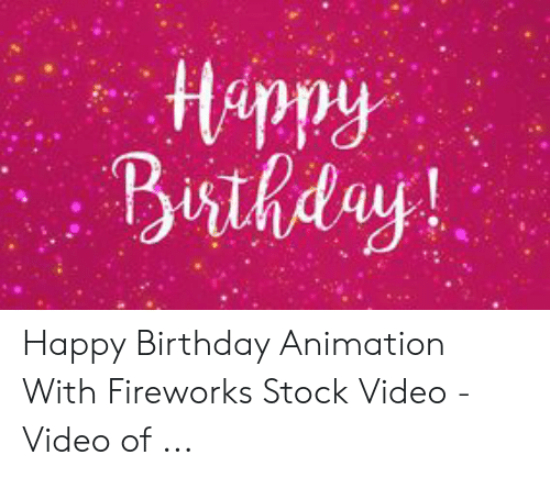 Busthday! Happy Birthday Animation With Fireworks Stock