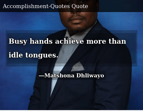 Busy Hands Achieve More Than Idle Tongues | Donald Trump ...