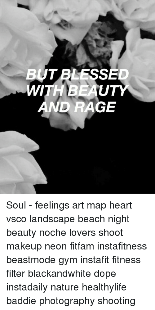 But BLESSED IWITH BEAUTY AND RAGE Soul - Feelings Art Map