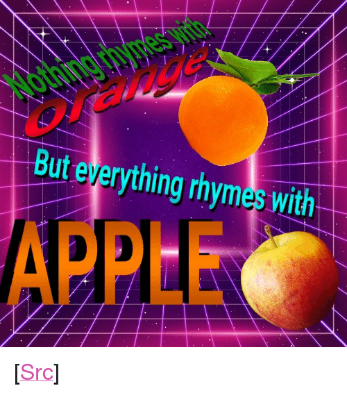 """Reddit, Com, and Src: But everything rhymes with  APPEE <p>[<a href=""""https://www.reddit.com/r/surrealmemes/comments/8enndu/hmmst_this_is_interseting/"""">Src</a>]</p>"""
