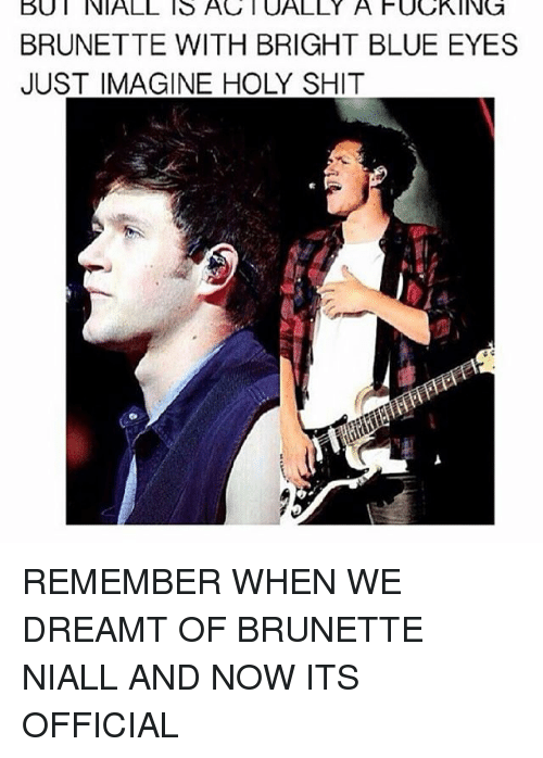 Fucking, Memes, and Shit: BUT INIALL TS AC T UALLY A FUCKING BRUNETTE