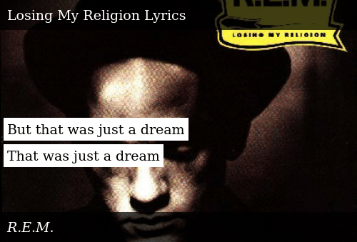 that was just a dream losing my religion