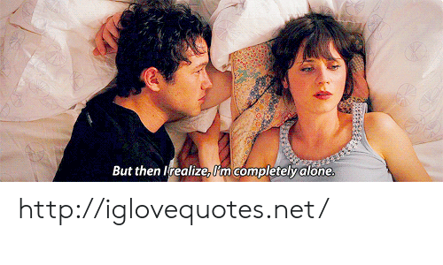 Being Alone, Http, and Net: But then Irealizeal'm completely alone http://iglovequotes.net/