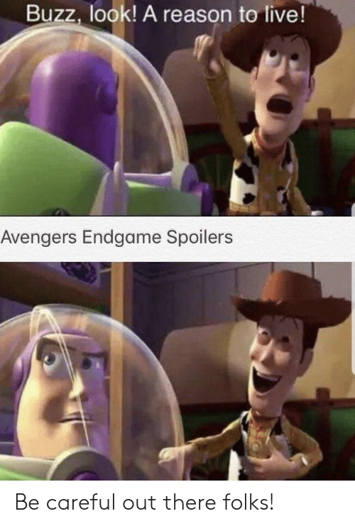 Buzz Look A Reason To Live Avengers Endgame Spoilers Be