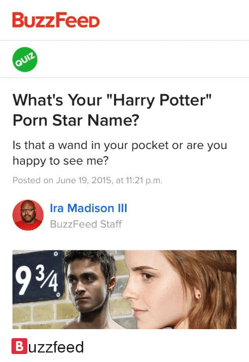 BuzzFeeD 10 What's Your Harry Potter Porn Star Name? Is That