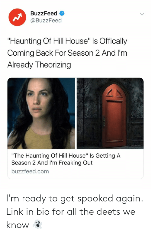 "Buzzfeed, House, and Link: BuzzFeed  @BuzzFeed  ""Haunting Of Hill House"" ls Offically  Coming Back For Season 2 And I'm  Already Theorizing  ""The Haunting Of Hill House"" Is Getting A  Season 2 And I'm Freaking Out  buzzfeed.com I'm ready to get spooked again. Link in bio for all the deets we know 👻"