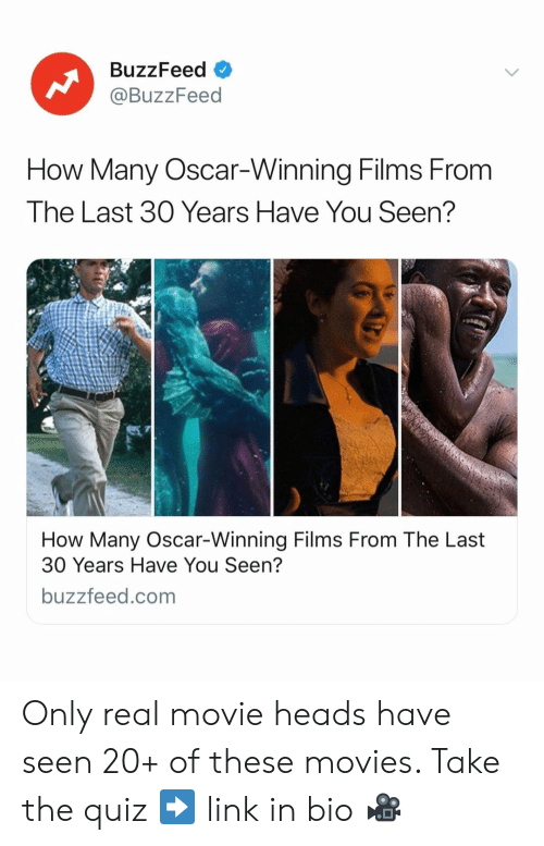 Movies, Buzzfeed, and Link: BuzzFeed  @BuzzFeed  How Many Oscar-Winning Films From  The Last 30 Years Have You Seen?  How Many Oscar-Winning Films From The Last  30 Years Have You Seen?  buzzfeed.com Only real movie heads have seen 20+ of these movies. Take the quiz ➡️ link in bio 🎥