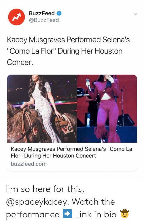 "Buzzfeed, Houston, and Link: BuzzFeed  @BuzzFeed  Kacey Musaraves Performed Selena's  ""Como La Flor"" During Her Houston  Concert  Kacey Musgraves Performed Selena's ""Como La  Flor"" During Her Houston Concert  buzzfeed.com I'm so here for this, @spaceykacey. Watch the performance ➡️ Link in bio 🤠"