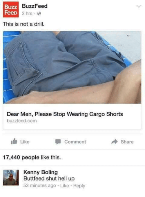 7d093a1012 BuzzFeed FeeD 2 Hrs This Is Not a Drill Dear Men Please Stop Wearing ...