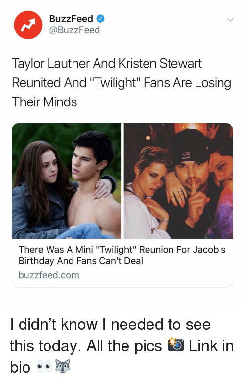 "Birthday, Buzzfeed, and Kristen Stewart: BuzzFeed o  @BuzzFeed  Taylor Lautner And Kristen Stewart  Reunited And ""Twilight"" Fans Are Losing  Their Minds  There Was A Mini ""Twilight"" Reunion For Jacob's  Birthday And Fans Can't Deal  buzzfeed.com I didn't know I needed to see this today. All the pics 📸 Link in bio 👀🐺"