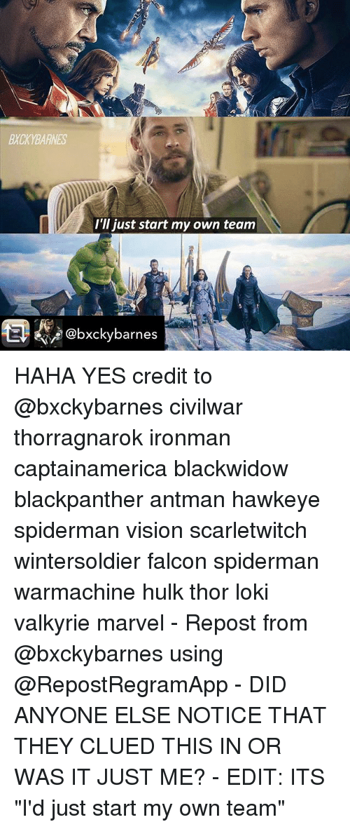 """Memes, Hulk, and Vision: BXCKYBARNES  I'll just start my own team  @bxckybarnes HAHA YES credit to @bxckybarnes civilwar thorragnarok ironman captainamerica blackwidow blackpanther antman hawkeye spiderman vision scarletwitch wintersoldier falcon spiderman warmachine hulk thor loki valkyrie marvel - Repost from @bxckybarnes using @RepostRegramApp - DID ANYONE ELSE NOTICE THAT THEY CLUED THIS IN OR WAS IT JUST ME? - EDIT: ITS """"I'd just start my own team"""""""