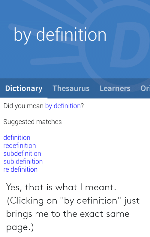 By Definition Dictionary Thesaurus Did You Mean by