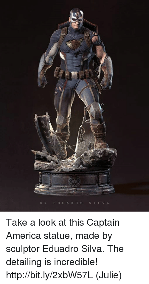 America, Memes, and Http: BY EDUARDOSILVA Take a look at this Captain America statue, made by sculptor Eduadro Silva.  The detailing is incredible!  http://bit.ly/2xbW57L  (Julie)