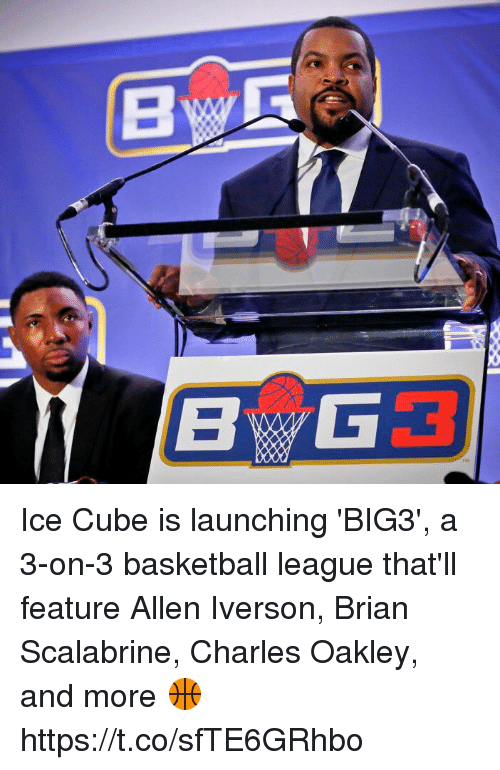 Allen Iverson, Basketball, and Ice Cube: BYG Ice Cube is launching 'BIG3', a 3-on-3 basketball league that'll feature Allen Iverson, Brian Scalabrine, Charles Oakley, and more 🏀 https://t.co/sfTE6GRhbo