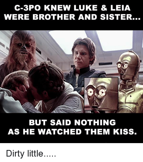 c 3po knew luke leia were brother and sister but 2632170 c 3po knew luke & leia were brother and sister but said nothing as,Meme C