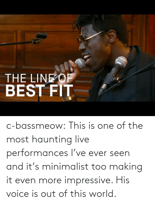Tumblr, Blog, and Live: c-bassmeow:  This is one of the most haunting live performances I've ever seen and it's minimalist too making it even more impressive. His voice is out of this world.