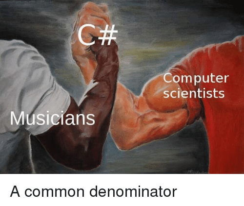 Common, Computer, and Scientists: C#  Computer  scientists  Musicians A common denominator