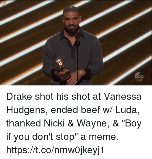 """Beef, Drake, and Funny: c Drake shot his shot at Vanessa Hudgens, ended beef w/ Luda, thanked Nicki & Wayne, & """"Boy if you don't stop"""" a meme. https://t.co/nmw0jkeyj1"""