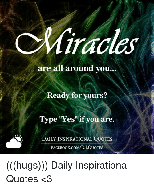 C Miracles Are All Around You Ready For Yours Type Yes If You Are