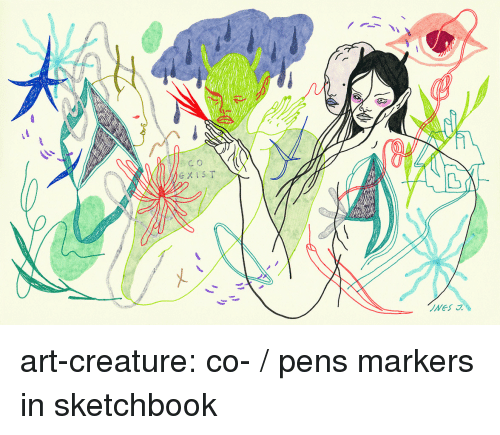 Tumblr, Blog, and Http: c o  Nes art-creature: co- / pens  markers in sketchbook
