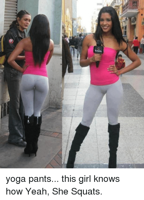 461f9c7f42 C Yoga Pants This Girl Knows How Yeah She Squats   Yeah Meme on ME.ME