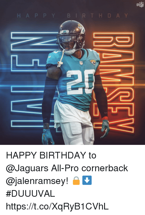 Birthday, Memes, and Nfl: Ca  NFL  H A P P Y BIR THD A Y  JAX  28 HAPPY BIRTHDAY to @Jaguars All-Pro cornerback @jalenramsey! 🔒⬇️  #DUUUVAL https://t.co/XqRyB1CVhL