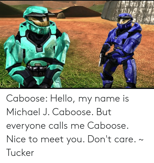 Caboose Hello My Name Is Michael J Caboose but Everyone
