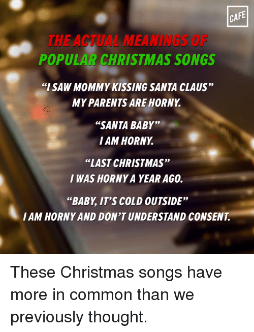 christmas songs popular baby its cold outside horny and i saw mommy kissing santa claus - Popular Christmas Songs